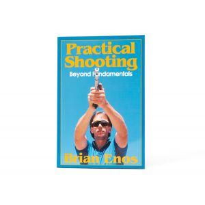 Brian Enos: Practical Shooting Beyond Fundamentals