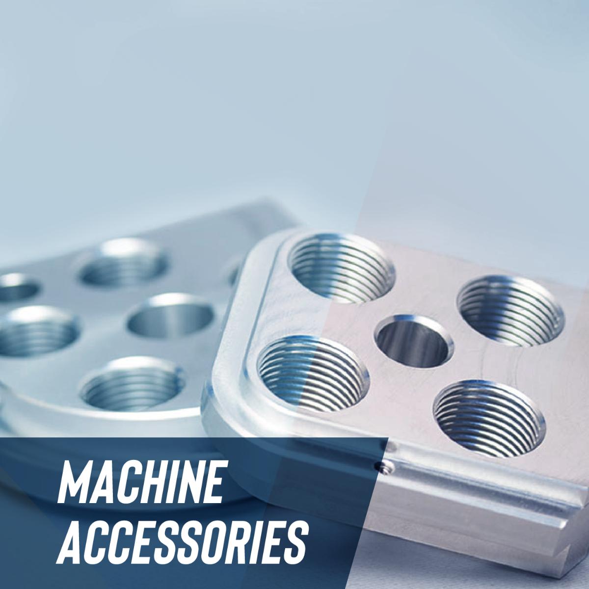 Machine Accesories